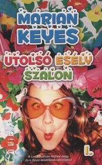 Marian Keyes - Utolsó Esély Szalon 1-2.