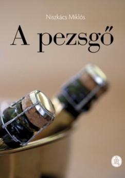Niszkács Miklós - A pezsgő