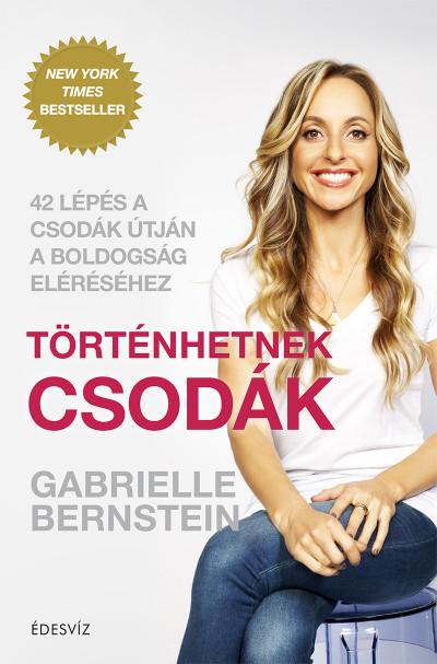 Gabrielle Bernstein - Történhetnek csodák