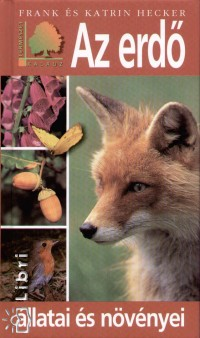Katrin Hecker - Frank Hecker - Az erdő állatai és növényei
