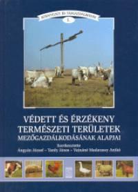 Ángyán József  (Szerk.) - Tardy János  (Szerk.) - Vajnáné Madarassy Anikó  (Szerk.) - Védett és érzékeny természeti területek mezőgazdálkodásának alapjai