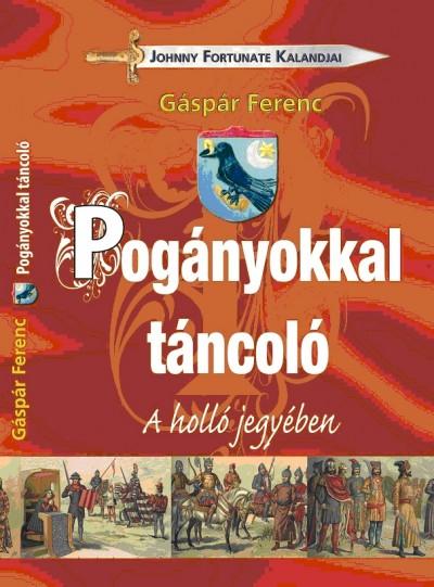 Gáspár Ferenc - Pogányokkal táncoló