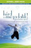 Jerry Hicks - Esther Hicks - K�rd �s megadatik! 2.