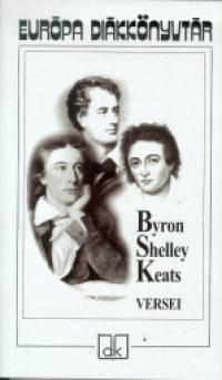 George Noel Gordon Byron - John Keats - Percy Bysshe Shelley - Dr. Ferencz Győző  (Szerk.) - Byron - Shelley - Keats versei
