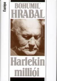 Bohumil Hrabal - Harlekin milliói