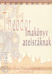Theodor - Imakönyv ateistáknak