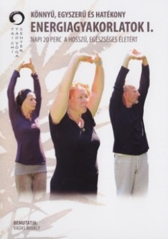 Vadas Mihály - Könnyű, egyszerű és hatékony energiagyakorlatok I. - DVD