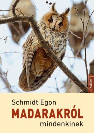 Schmidt Egon - Madarakról mindenkinek