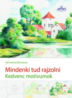Karl-Heinz Morscheck - Mindenki tud rajzolni II.