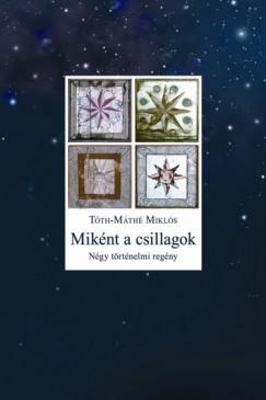 Tóth-Máthé Miklós - Miként a csillagok