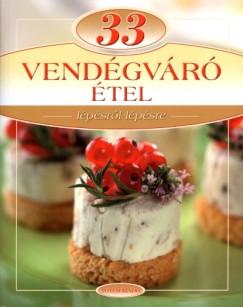 Maros Edit  (Szerk.) - 33 Vendégváró étel
