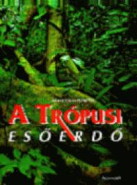 Francesco Petretti - Trópusi esőerdők