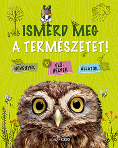 Angelika Lenz - Ismerd meg a természetet!