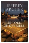 Jeffrey Archer - Se t�bb, se kevesebb