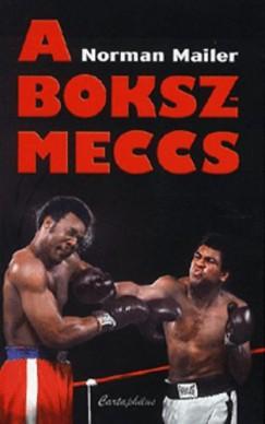 Norman Mailer - A bokszmeccs