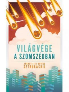 Borisz Sztrugackij - Arkagyij Sztrugackij - Világvége a szomszédban