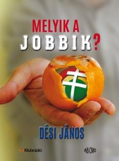 Dési János - Melyik a Jobbik?