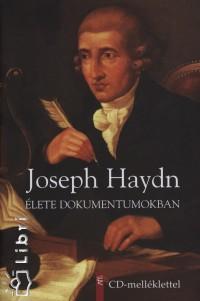 JOSEPH HAYDN ÉLETE DOKUMENTUMOKBAN (CD-MELLÉKLETTEL)