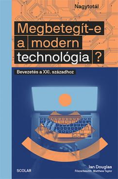 Ian Douglas - Megbetegít-e a modern technológia?