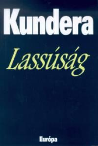 Milan Kundera - Lassúság