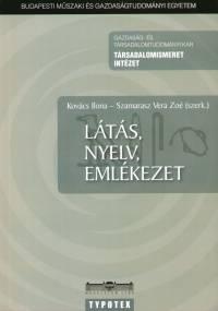 Kovács Ilona  (Szerk.) - Szamarasz Vera Zoé  (Szerk.) - Látás, nyelv, emlékezet