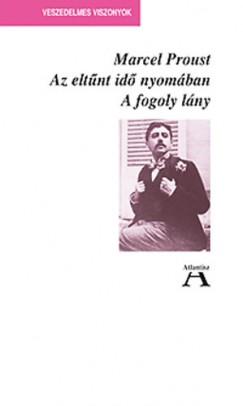 Marcel Proust - Az eltűnt idő nyomában V. - A fogoly lány