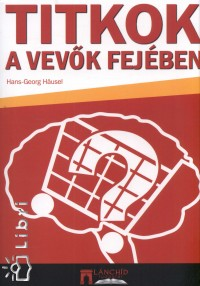 Hans-Georg Hausel - Titkok a vevők fejében