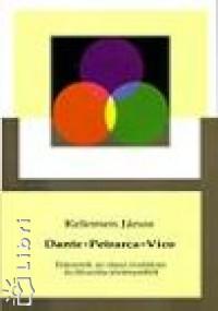 Kelemen János - Dante, Petrarca, Vico. Fejezetek az olasz irodalom és filozófia történetéből