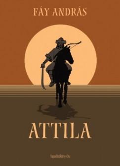 Fáy András - Attila