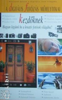 Enczi Zoltán - Richard Keating - A digitális fotózás műhelytitkai kezdőknek 2008
