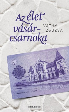 Vathy Zsuzsa - Az élet vásárcsarnoka