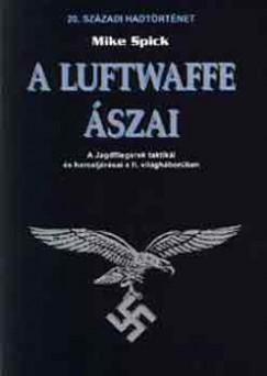 Mike Spick - A Luftwaffe ászai
