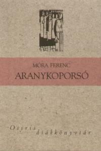 Móra Ferenc - Császtvay Tünde  (Szerk.) - Aranykoporsó