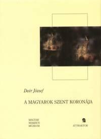 Deér József - A magyarok szent koronája