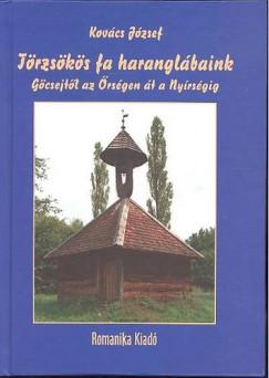 Kovács József - Törzsökös fa haranglábaink