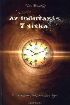 Von Braschler - Az időutazás 7 titka