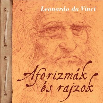 Leonardo Da Vinci - Aforizmák és rajzok