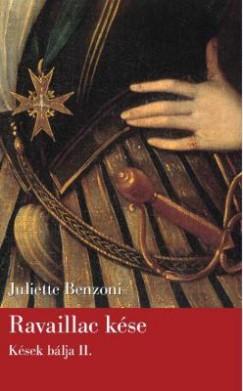 Juliette Benzoni - Ravaillac kése