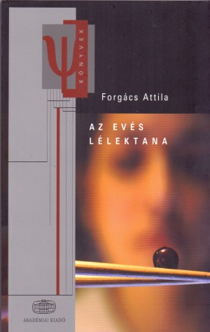 Forg�cs Attila - Az ev�s l�lektana