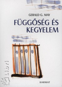 Gerald G. May - Függőség és kegyelem