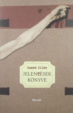 Szabó Illés - Jelen(t)ések könyve