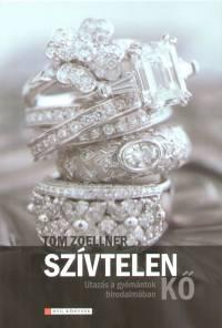 Tom Zoellner - A szívtelen kő