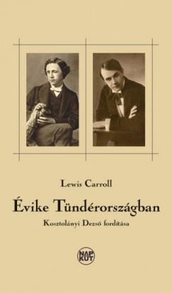 Lewis Carroll - Szegi Enikő  (Szerk.) - Évike Tündérországban