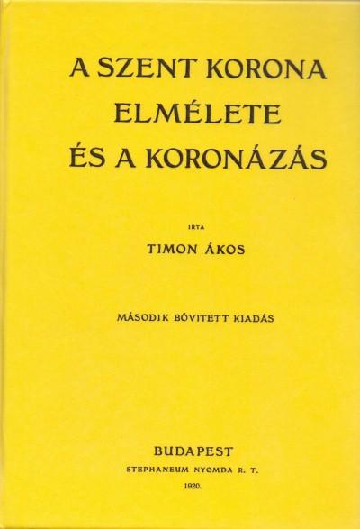 Timon Ákos - A Szent Korona elmélete és a koronázás