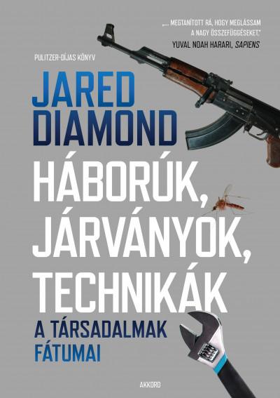 Jared Diamond - Háborúk, járványok, technikák