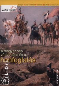 - A magyar nép vándorlása és a honfoglalás