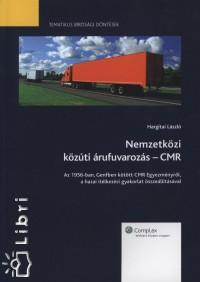 Hargitai László - Nemzetközi közúti árufuvarozás - CMR