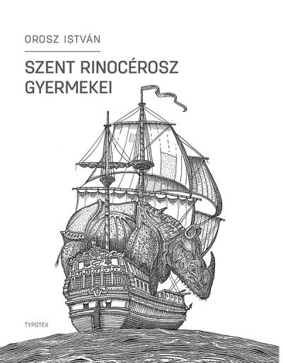 Orosz István - Szent Rinocérosz gyermekei