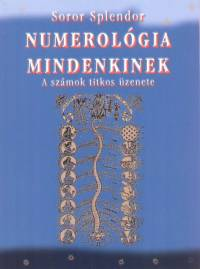 Soror Splendor - Numerológia mindenkinek