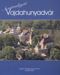 Estók János - A városligeti Vajdahunyadvár